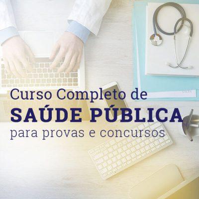 Curso Completo – Saúde Pública (Para provas e concursos)