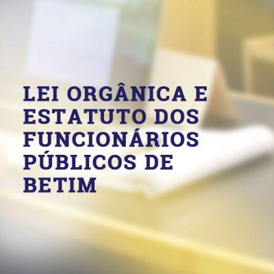 Lei Orgânica e Estatuto dos Funcionários Públicos de Betim
